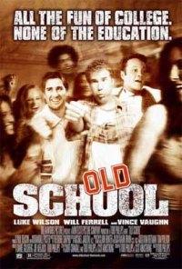 Old School (2003) Vechea gasca