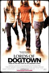 Lords of Dogtown (2005) Lorzii din Dogtown