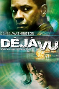 Deja Vu (2006) Dincolo de trecut