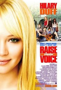 Raise Your Voice (2004) Fă-te auzit!