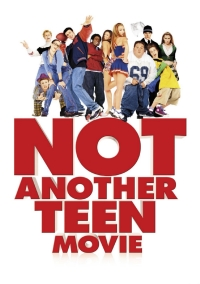 Not Another Teen Movie (2001) Încă un film despre adolescenţi?!
